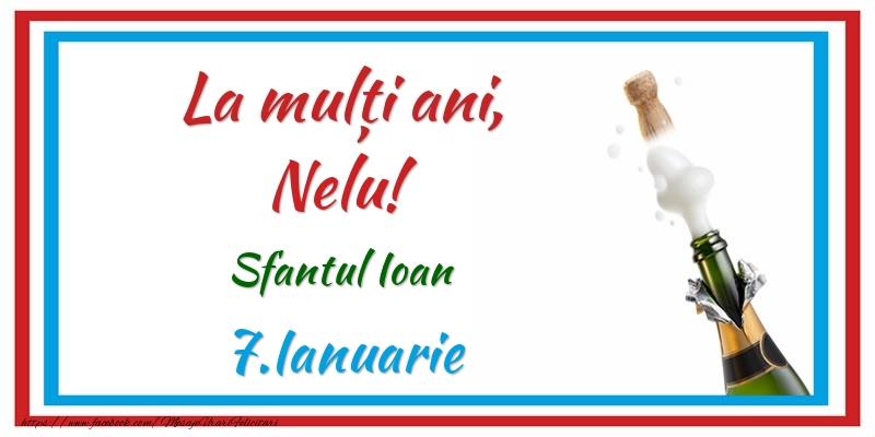 Felicitari de Ziua Numelui - La multi ani, Nelu! 7.Ianuarie Sfantul Ioan