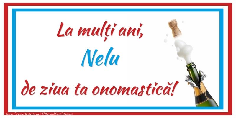 Felicitari de Ziua Numelui - La mulți ani, Nelu de ziua ta onomastică!