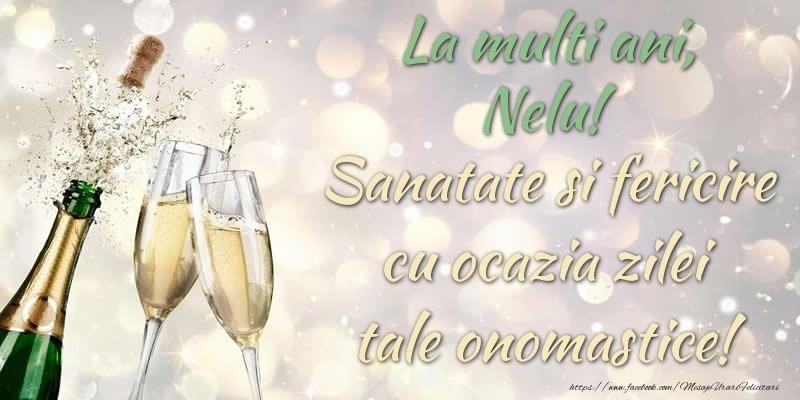 Felicitari de Ziua Numelui - La multi ani, Nelu! Sanatate, fericire cu ocazia zilei tale onomastice!