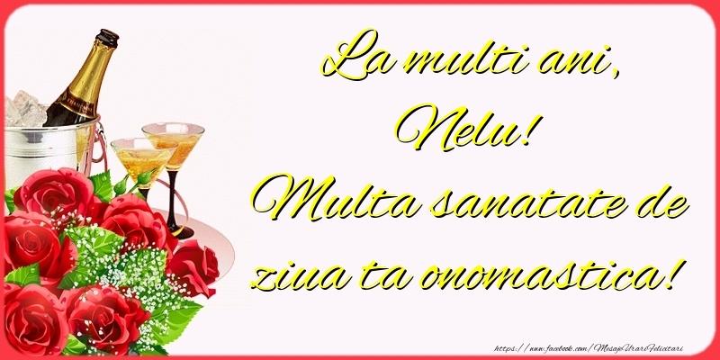 Felicitari de Ziua Numelui - La multi ani, Nelu! Multa sanatate de ziua ta onomastica!