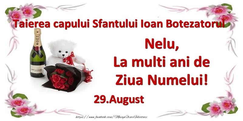 Felicitari de Ziua Numelui - Nelu, la multi ani de ziua numelui! 29.August Taierea capului Sfantului Ioan Botezatorul