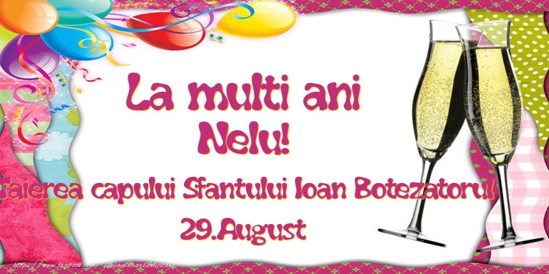 Felicitari de Ziua Numelui - La multi ani, Nelu! Taierea capului Sfantului Ioan Botezatorul - 29.August