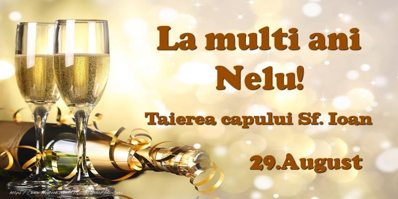 Felicitari de Ziua Numelui - 29.August Taierea capului Sf. Ioan La multi ani, Nelu!