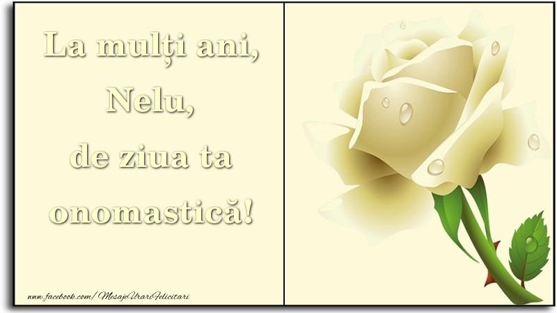 Felicitari de Ziua Numelui - La mulți ani, de ziua ta onomastică! Nelu