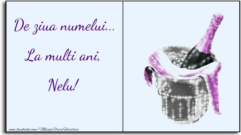 Felicitari de Ziua Numelui - De ziua numelui... La multi ani, Nelu