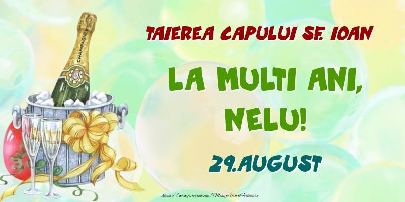 Felicitari de Ziua Numelui - Taierea capului Sf. Ioan La multi ani, Nelu! 29.August