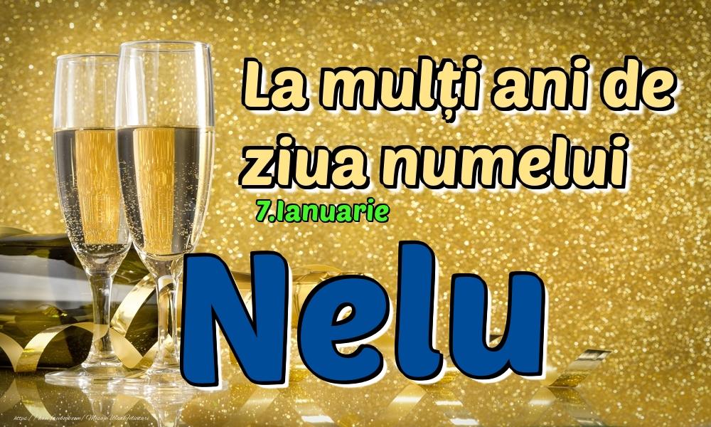 Felicitari de Ziua Numelui - 7.Ianuarie - La mulți ani de ziua numelui Nelu!