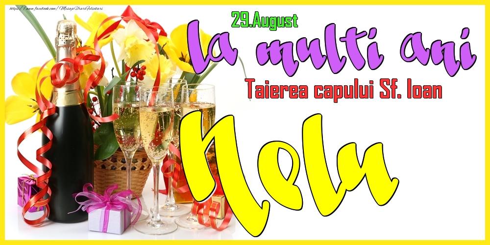 Felicitari de Ziua Numelui - 29.August - La mulți ani Nelu!