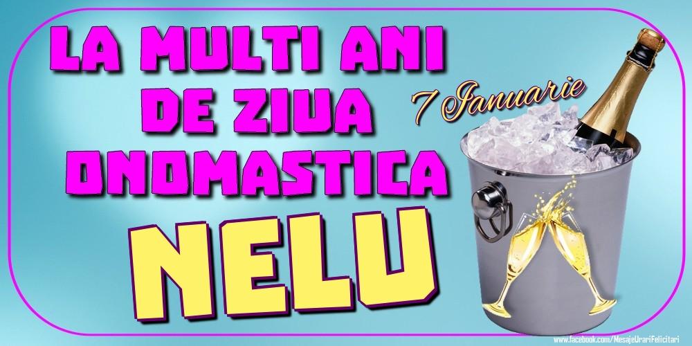 Felicitari de Ziua Numelui - 7 Ianuarie - La mulți ani de ziua onomastică Nelu