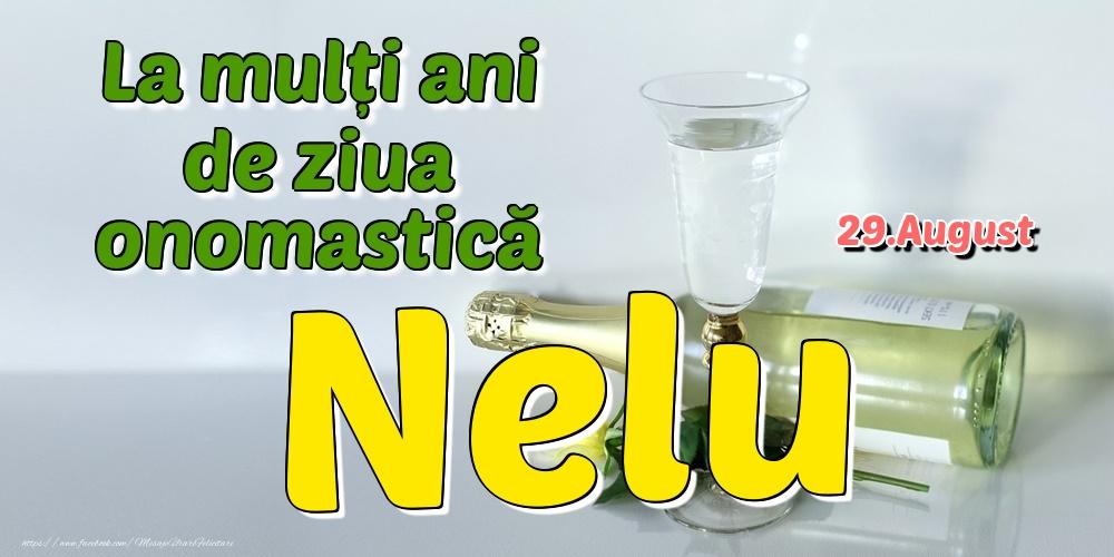 Felicitari de Ziua Numelui - 29.August - La mulți ani de ziua onomastică Nelu