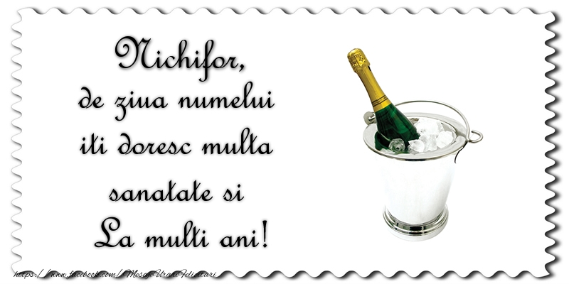 Felicitari de Ziua Numelui - Nichifor de ziua numelui iti doresc multa sanatate si La multi ani!