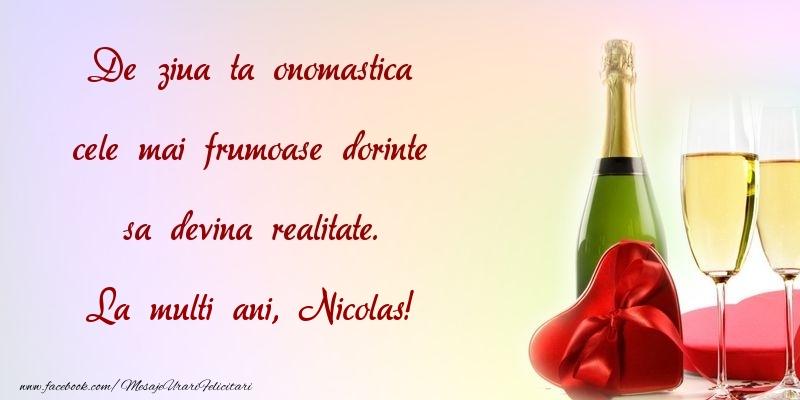 Felicitari de Ziua Numelui - De ziua ta onomastica cele mai frumoase dorinte sa devina realitate. Nicolas
