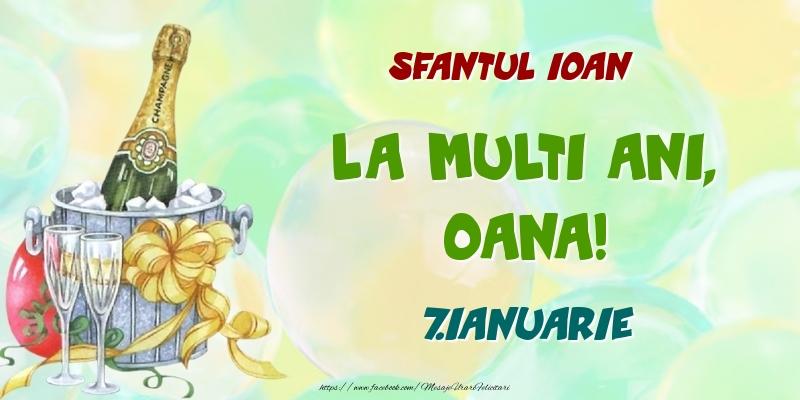 Felicitari de Ziua Numelui - Sfantul Ioan La multi ani, Oana! 7.Ianuarie