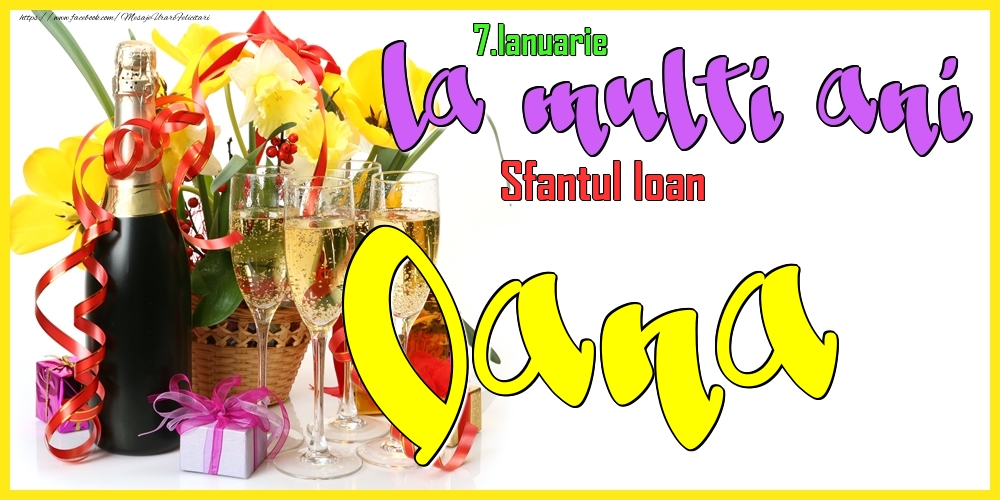 Felicitari de Ziua Numelui - 7.Ianuarie - La mulți ani Oana!