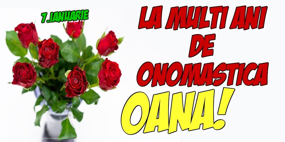 Felicitari de Ziua Numelui - 7.Ianuarie - La multi ani de onomastica Oana!