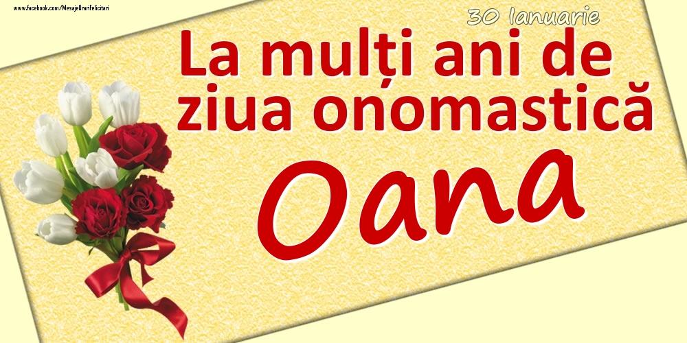Felicitari de Ziua Numelui - 30 Ianuarie: La mulți ani de ziua onomastică Oana