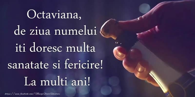 Felicitari de Ziua Numelui - Octaviana, de ziua numelui iti doresc multa sanatate si fericire! La multi ani!