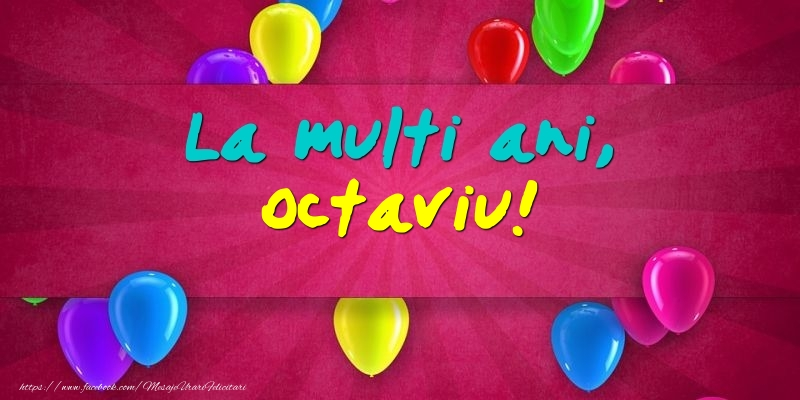 Felicitari de Ziua Numelui - La multi ani, Octaviu!
