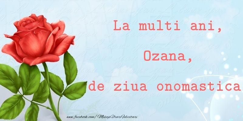 Felicitari de Ziua Numelui - La multi ani, de ziua onomastica! Ozana