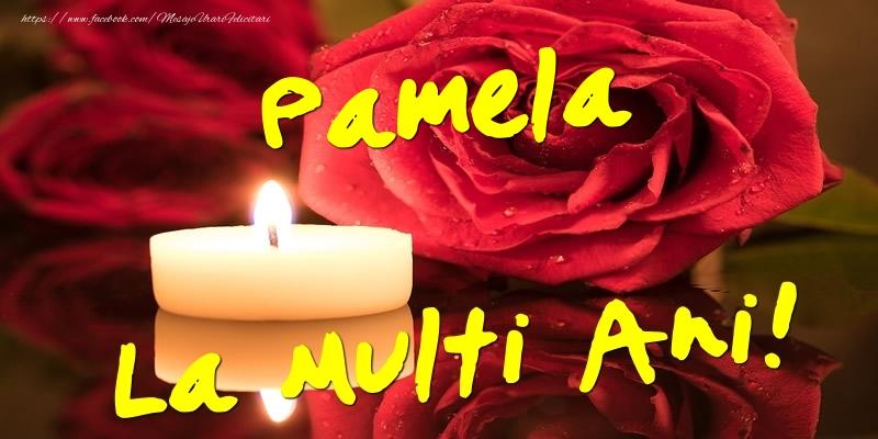 Felicitari de Ziua Numelui - Pamela La Multi Ani!