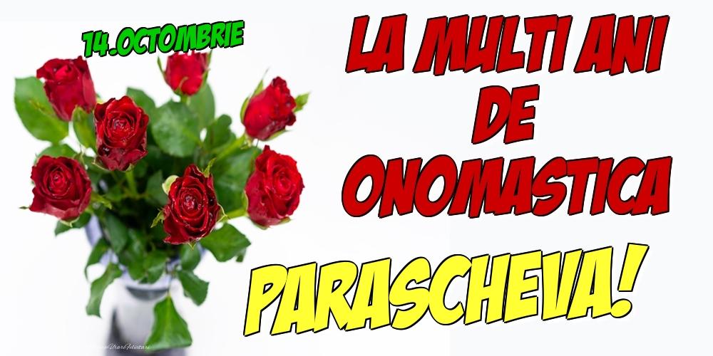 Felicitari de Ziua Numelui - 14.Octombrie - La multi ani de onomastica Parascheva!