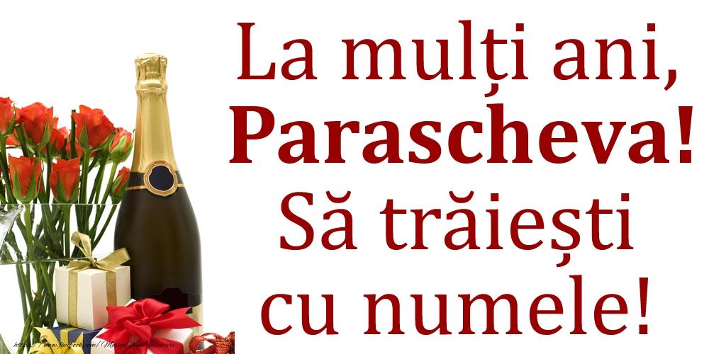 Felicitari de Ziua Numelui - La mulți ani, Parascheva! Să trăiești cu numele!
