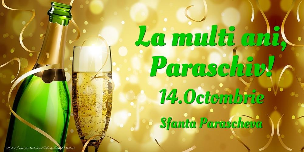 Felicitari de Ziua Numelui - La multi ani, Paraschiv! 14.Octombrie - Sfanta Parascheva