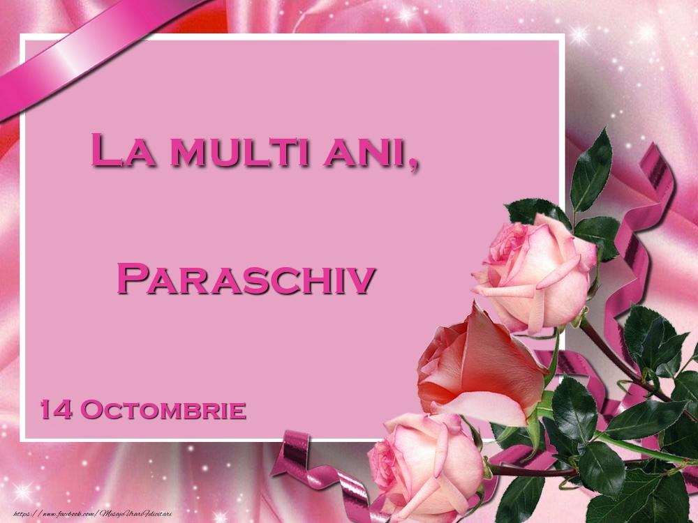 Felicitari de Ziua Numelui - La multi ani, Paraschiv! 14 Octombrie