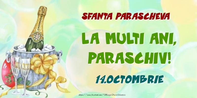 Felicitari de Ziua Numelui - Sfanta Parascheva La multi ani, Paraschiv! 14.Octombrie