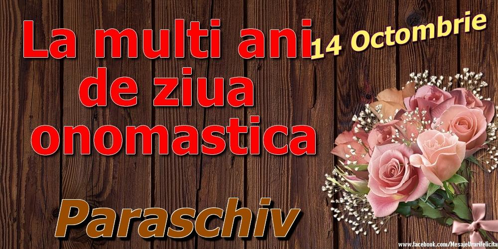 Felicitari de Ziua Numelui - 14 Octombrie - La mulți ani de ziua onomastică Paraschiv