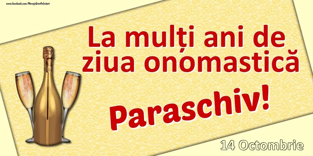 Felicitari de Ziua Numelui - La mulți ani de ziua onomastică Paraschiv! - 14 Octombrie