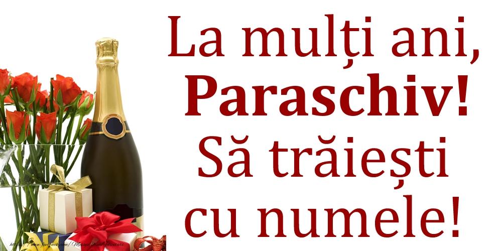 Felicitari de Ziua Numelui - La mulți ani, Paraschiv! Să trăiești cu numele!