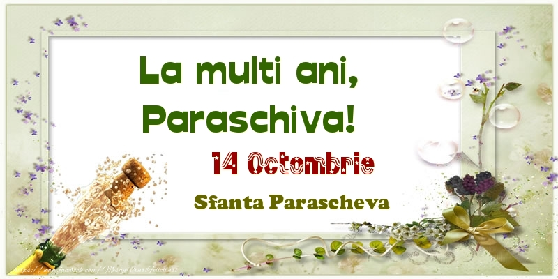 Felicitari de Ziua Numelui - La multi ani, Paraschiva! 14 Octombrie Sfanta Parascheva