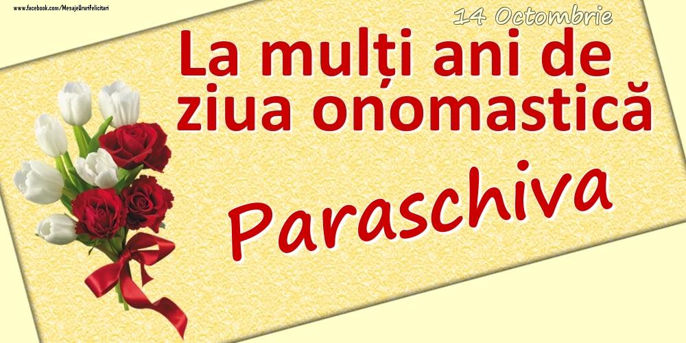 Felicitari de Ziua Numelui - 14 Octombrie: La mulți ani de ziua onomastică Paraschiva