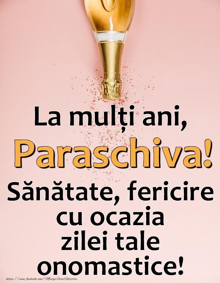 Felicitari de Ziua Numelui - La mulți ani, Paraschiva! Sănătate, fericire cu ocazia zilei tale onomastice!