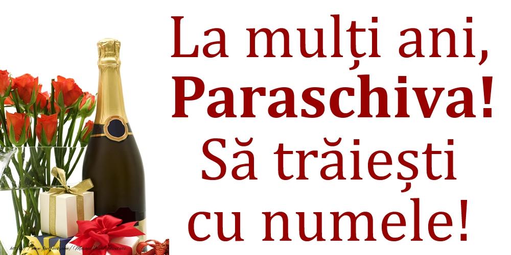Felicitari de Ziua Numelui - La mulți ani, Paraschiva! Să trăiești cu numele!