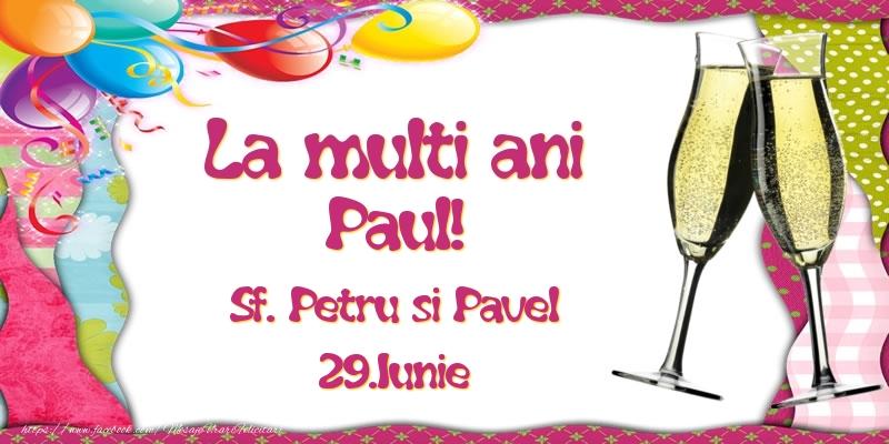 Felicitari de Ziua Numelui - La multi ani, Paul! Sf. Petru si Pavel - 29.Iunie