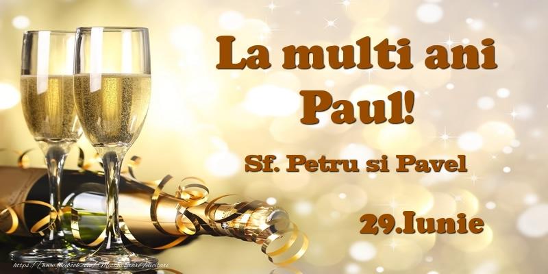 Felicitari de Ziua Numelui - 29.Iunie Sf. Petru si Pavel La multi ani, Paul!