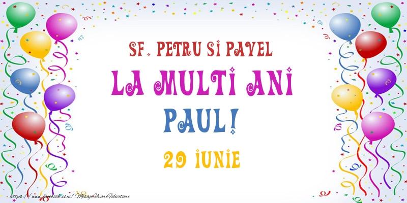 Felicitari de Ziua Numelui - La multi ani Paul! 29 Iunie