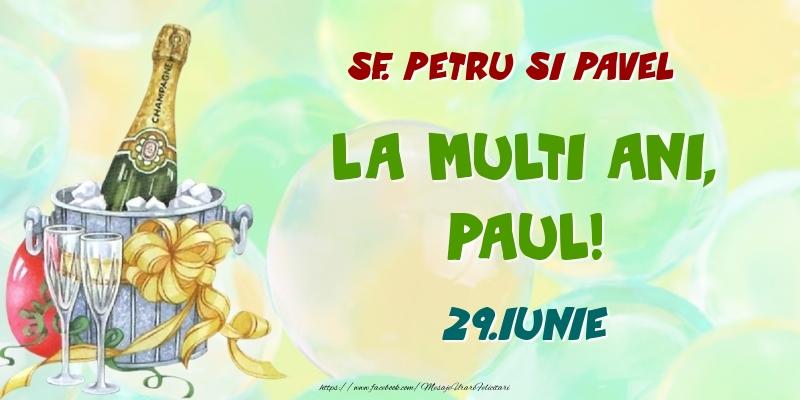 Felicitari de Ziua Numelui - Sf. Petru si Pavel La multi ani, Paul! 29.Iunie