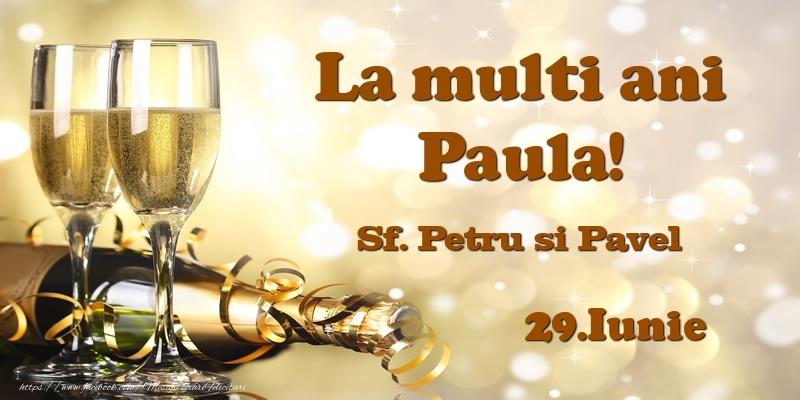 Felicitari de Ziua Numelui - 29.Iunie Sf. Petru si Pavel La multi ani, Paula!