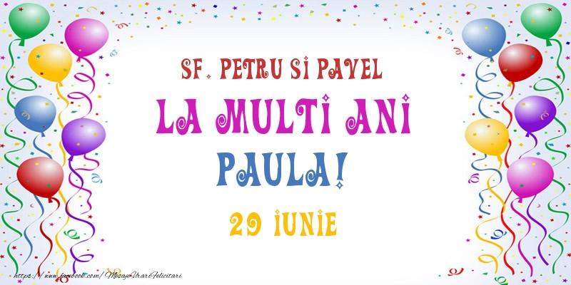 Felicitari de Ziua Numelui - La multi ani Paula! 29 Iunie