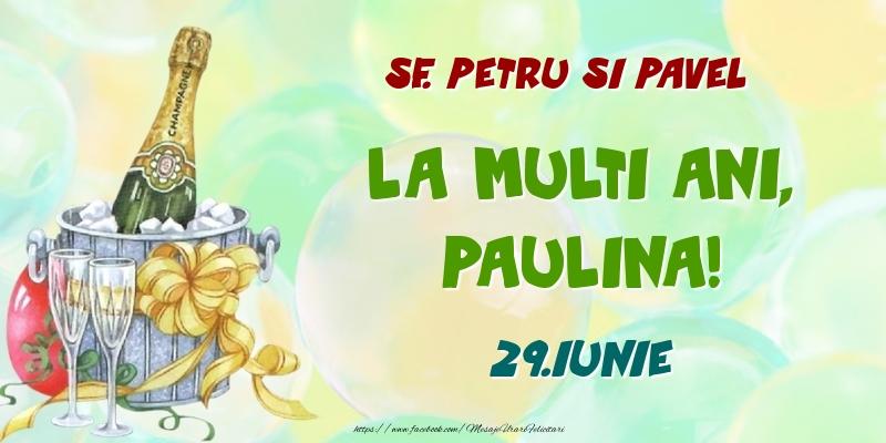 Felicitari de Ziua Numelui - Sf. Petru si Pavel La multi ani, Paulina! 29.Iunie