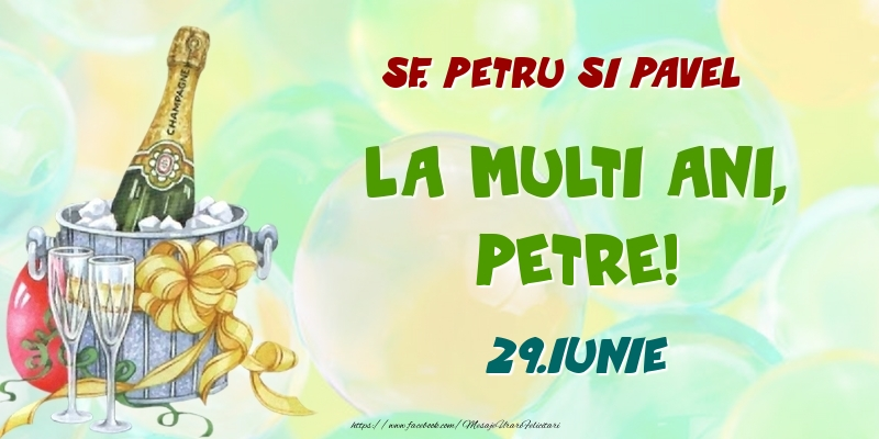 Felicitari de Ziua Numelui - Sf. Petru si Pavel La multi ani, Petre! 29.Iunie