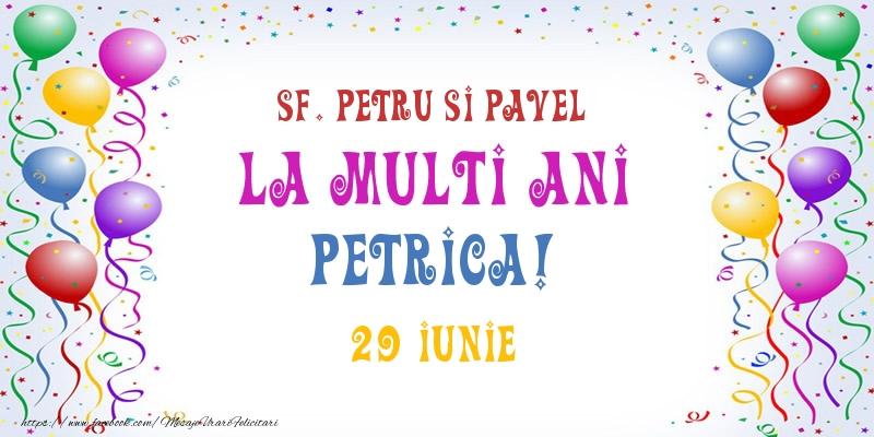 Felicitari de Ziua Numelui - La multi ani Petrica! 29 Iunie
