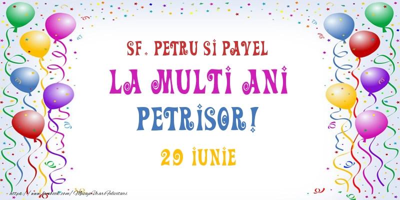 Felicitari de Ziua Numelui - La multi ani Petrisor! 29 Iunie