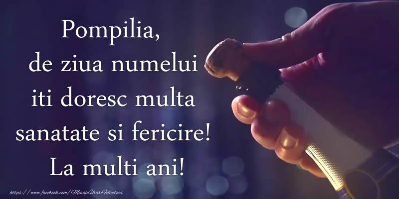 Felicitari de Ziua Numelui - Pompilia, de ziua numelui iti doresc multa sanatate si fericire! La multi ani!
