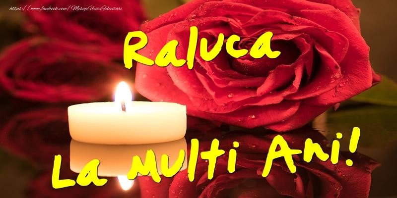 Felicitari de Ziua Numelui - Raluca La Multi Ani!