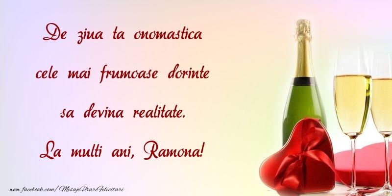 Felicitari de Ziua Numelui - De ziua ta onomastica cele mai frumoase dorinte sa devina realitate. Ramona