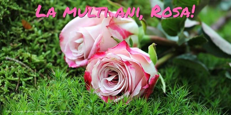 Felicitari de Ziua Numelui - La multi ani, Rosa!
